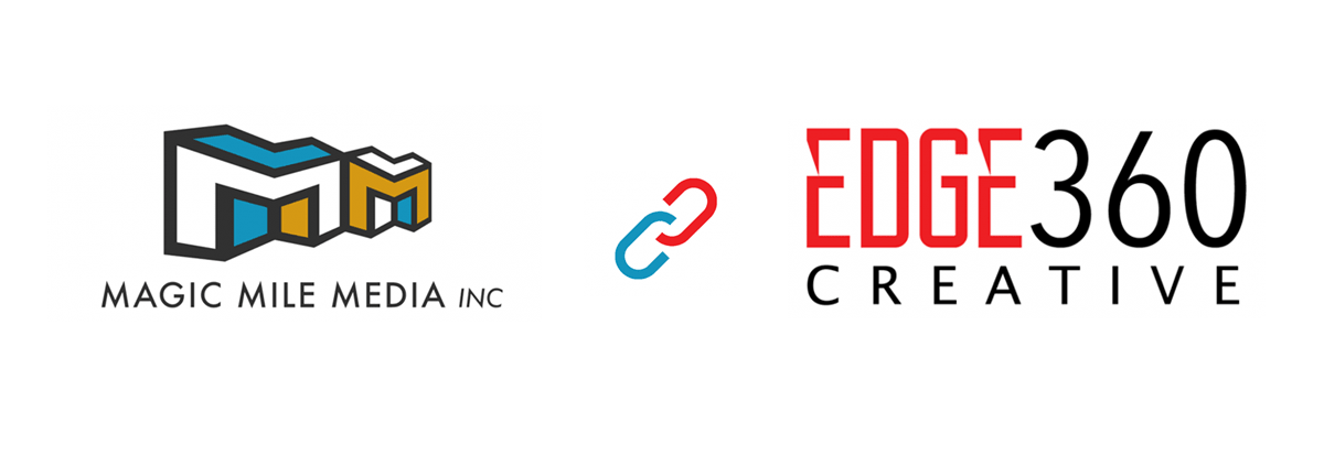 Magic Mile Media joins forces with Edge360 Creative